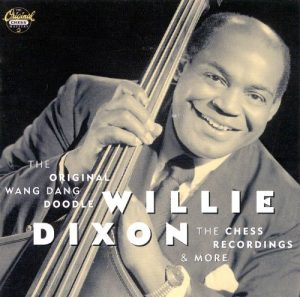 willie dixon-the original wang dang doodle